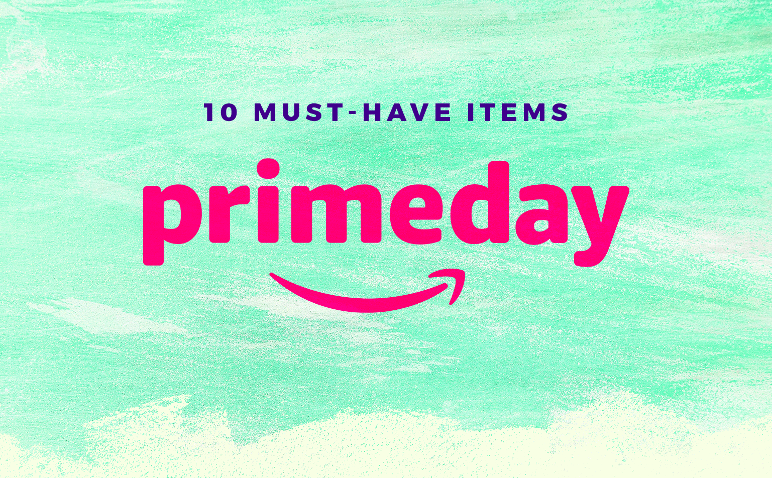 10 Things You NEED To Get On Amazon Prime Day