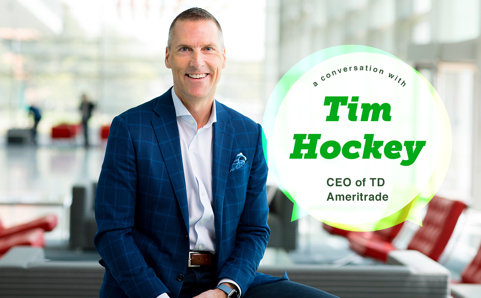 In Conversation with Tim Hockey (CEO @ TD Ameritrade)