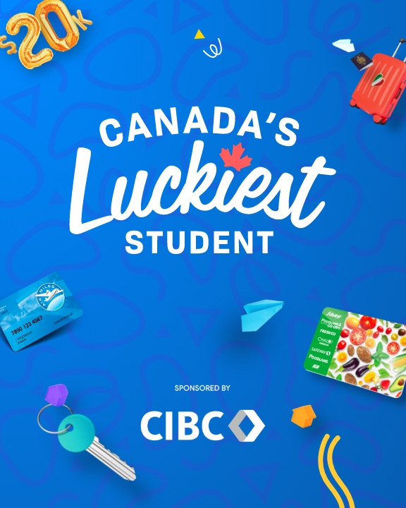 How to Win Canada's Luckiest Student: Your Official Guide